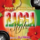 PARTY HITS R&B RAGGA STYLE Mixed by DJ RINA/PARTY HITS PROJECT