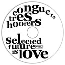 Selected Future is Love/Conguero Tres Hoofers