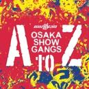 AtoZ/Osaka翔Gangs