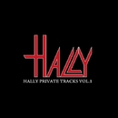 HALLY PRIVATE TRACKS VOL.1/HALLY