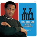 I'm A Soul Man - The Best Of Kent Recordings/Z.Z. HILL