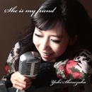 She is my friend/篠塚ゆき