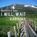 I Will Wait - Mumford & Sons - カラオケ&楽器カラオケ/G Karaoke Project