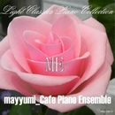カノン~ライト・クラシックス・ピアノ・コレクション 美/mayyumi_Cafe Piano Ensemble