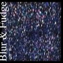 Blur & Fudge/工藤 鴎芽