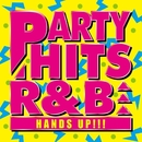 PARTY HITS R&B -HANDS UP!!!-/PARTY HITS PROJECT