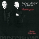 Merengue feat DJ Rebel (Radio Edit)/Robert Abigail