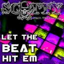 Let The Beat Hit Em feat. Tesz Millan (Edit Mix)/Scotty