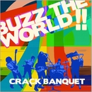Buzz The World!!/CRACK BANQUET