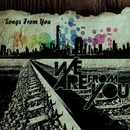 Songs From You/We Are From You