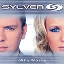 Why Worry (Radio Edit)/Sylver