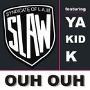Ouh Ouh feat. Ya Kind K - Radio Edit/SYNDICATE OF L.A.W.