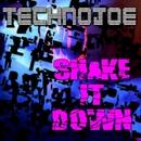Shake It Down (Edit Mix)/Technojoe