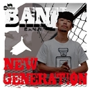 NEW GENERATION -Single/BANJI