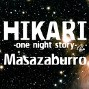HIKARI -one night story- -Single/Masazaburro