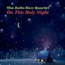 On This Holy Night/アニタ・カー・カルテット