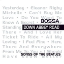 Bossa Down Abbey Road/BNB