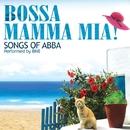 Bossa Mamma Mia (Songs of ABBA)/BNB