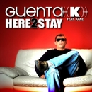 Here 2 Stay/Guenta K.