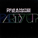 Party Up/Deve & Matizz