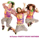 hi-Tunes~PARTY YAVAY ANTHEM/hy4_4yh