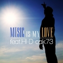 MUSIC IS MY LOVE feat.HI-D/cak73