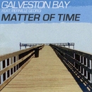 Matter of Time/Galveston Bay