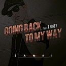 GOING BACK TO MY WAY feat.RYOHEY/ZANKI