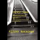 GEORGE CRUMB Makrokosmos,VoL II +/中川瑞葉(Mizuha Nakagawa)