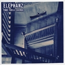 Time for a Change/Elephanz