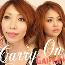 Carry On/GAI◆YA+
