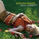 Autumn Leaves/ニッキ・パロット