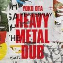 HEAVY METAL DUB/YOKO OTA