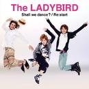 Shall we dance?/The LADYBIRD