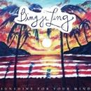 Sunshine For Your Mind/Bing Ji Ling