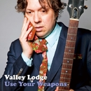 Use Your Weapons/Valley Lodge