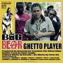 GHETTO PLAYER -Single/BIG BEAR