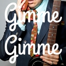 Gimme Gimme/Valley Lodge