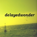 明日をつかめ/delayedwonder