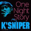 One Night Story -Single/K'SNIPER