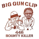 BIG GUN CLIP -Single/446 & BOUNTY KILLER