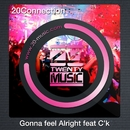 Gonna feel Alright (feat.C'k)/20 Connection