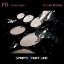 PD -Drums angle-/Sunao Hikida -Spirits Start Line-