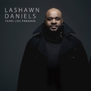 Tears, Lies, Paradise/LaShawn Daniels