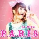 P.A.R.I.S/DJ MIYA
