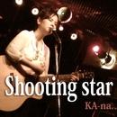 Shooting star/KA-na.
