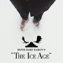 "ロットバルトバロンの氷河期 (ROTH BART BARON'S ""The Ice Age"")/ROTH BART BARON"