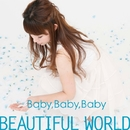 Baby Baby Baby/BEAUTIFUL WORLD