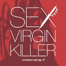 crimson red ep ♂/SEX VIRGIN KILLER