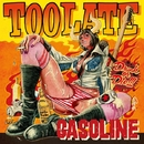 TOO LATE/GASOLINE